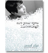 Are Your Eyes Listening? by Sarah Stup